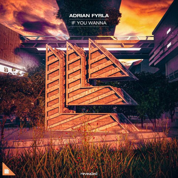 Adrian Fyrla If You Wanna
